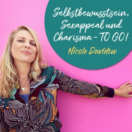 Selbstbewusstein, Sexappeal & Charisma - TO GO